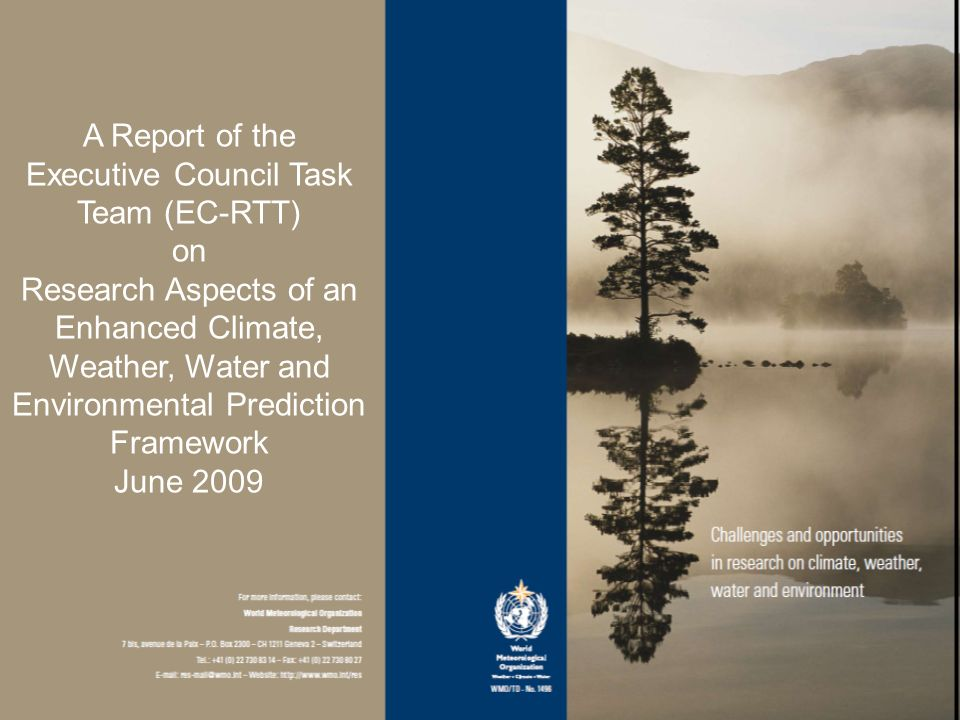 A Report of the Executive Council Task Team (EC-RTT) on Research Aspects of an Enhanced Climate, Weather, Water and Environmental Prediction Framework June 2009