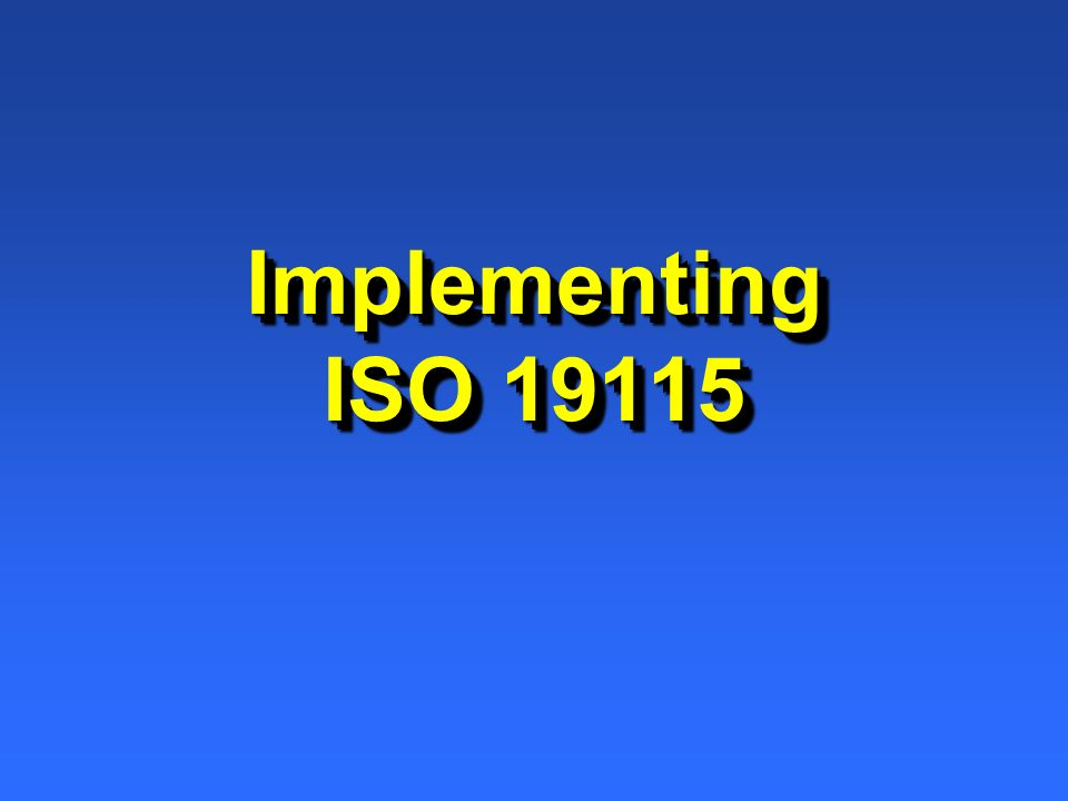 Implementing ISO 19115