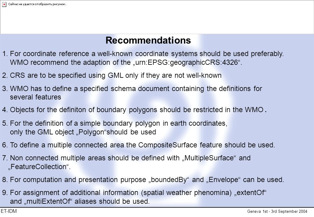 ET-IDM Geneva 1st - 3rd September 2004 Recommendations 1.