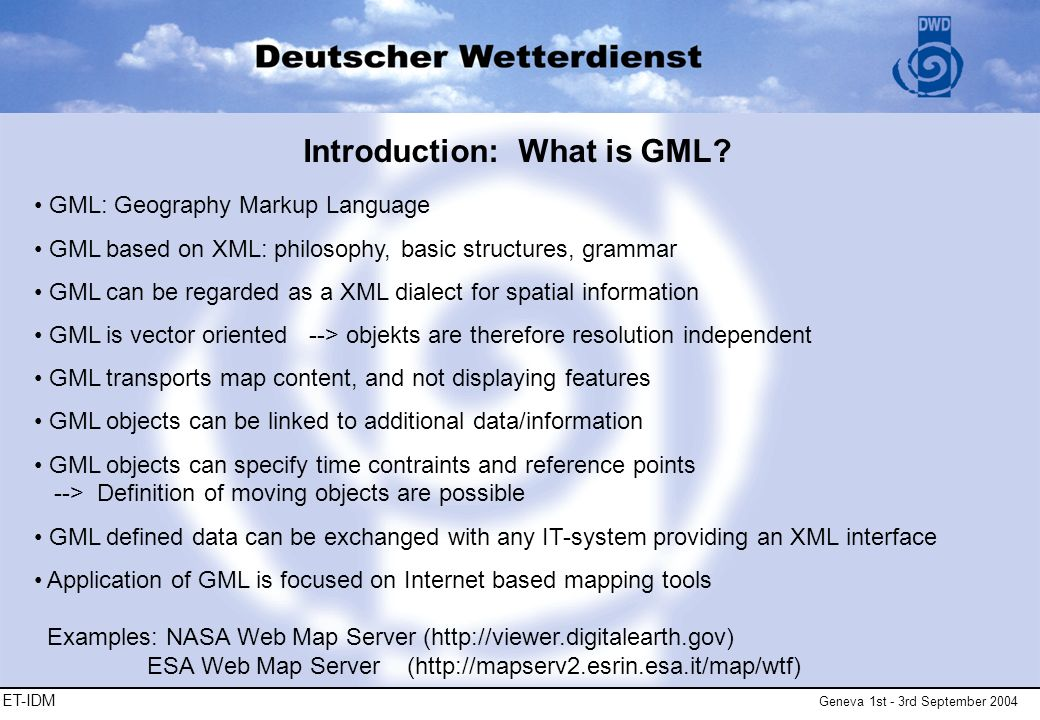 ET-IDM Geneva 1st - 3rd September 2004 Introduction: What is GML.