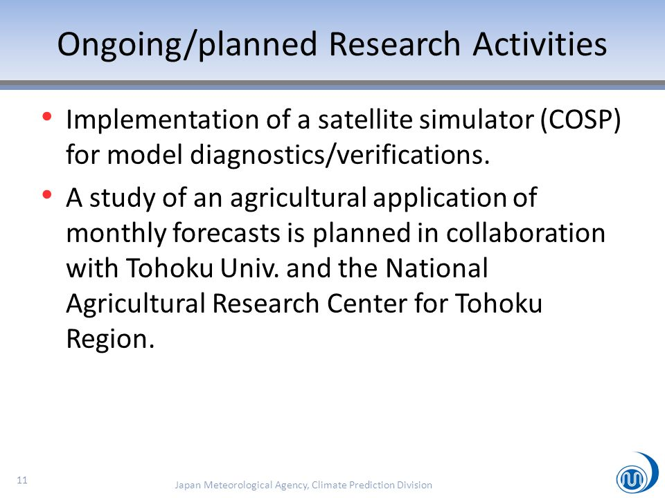 Implementation of a satellite simulator (COSP) for model diagnostics/verifications. A study of an agricultural application of monthly forecasts is pla