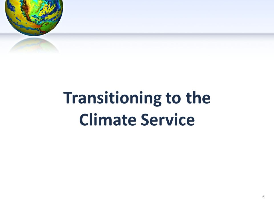 6 Transitioning to the Climate Service