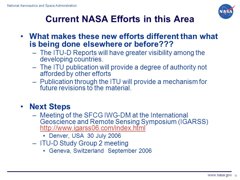 National Aeronautics and Space Administration www.nasa.gov 22 Current NASA Efforts in this Area What makes these new efforts different than what is being done elsewhere or before??.