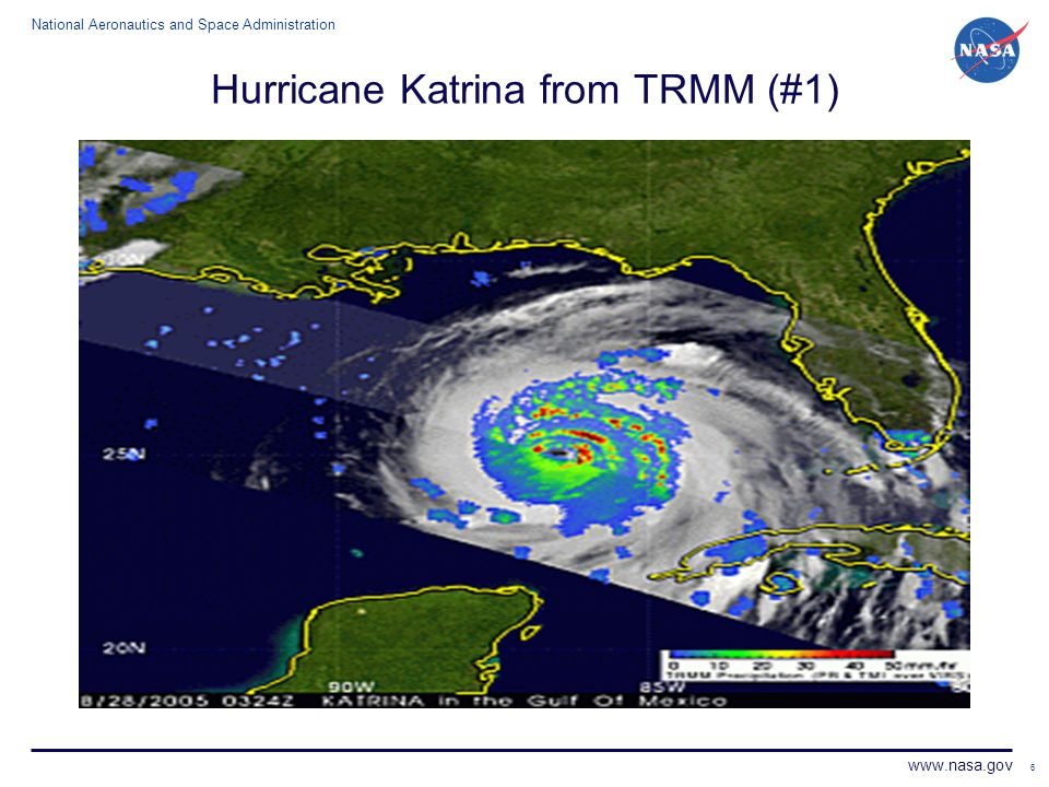 National Aeronautics and Space Administration www.nasa.gov 6 Hurricane Katrina from TRMM (#1)