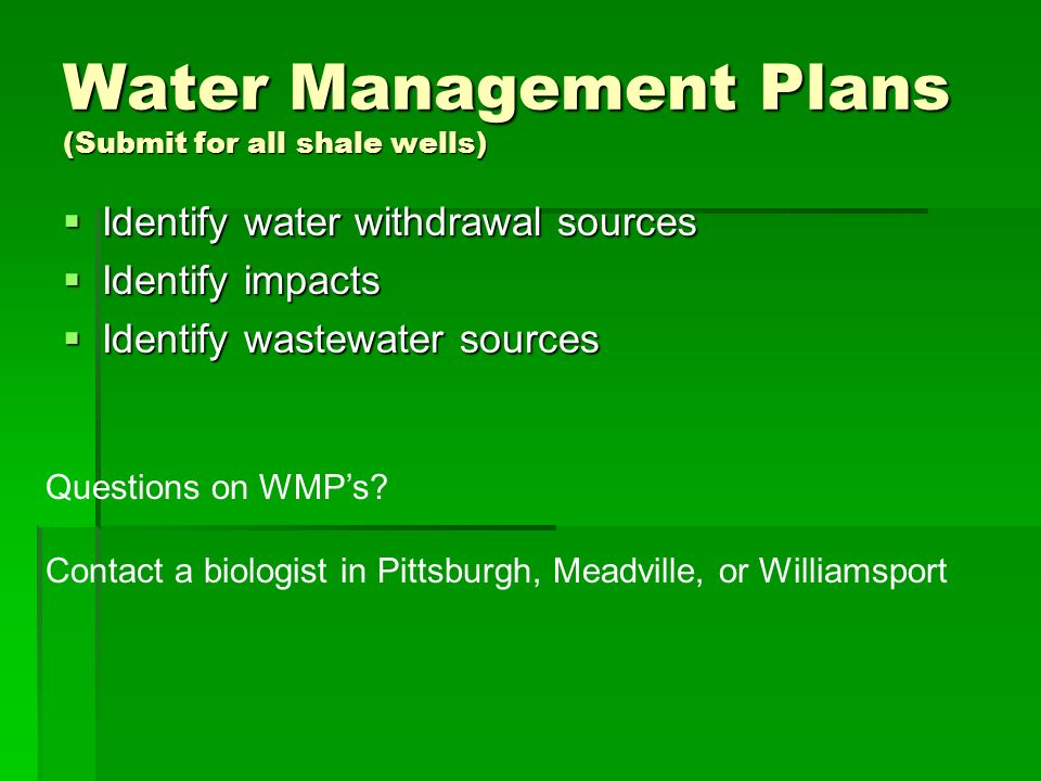Water Management Plans (Submit for all shale wells) Identify water withdrawal sources Identify water withdrawal sources Identify impacts Identify impa