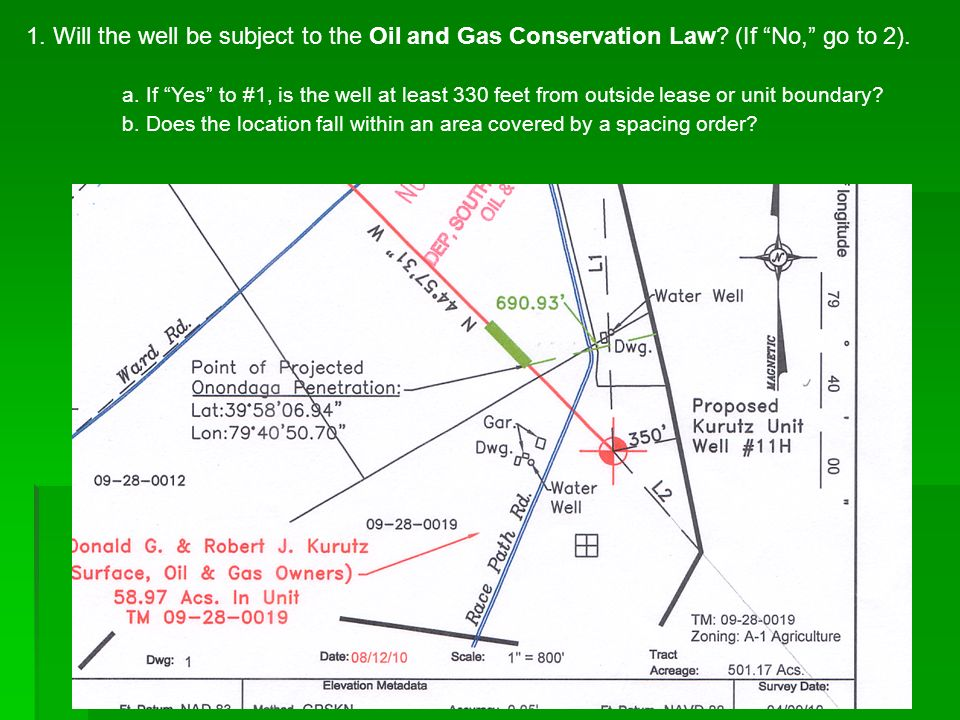 1. Will the well be subject to the Oil and Gas Conservation Law? (If No, go to 2). a. If Yes to #1, is the well at least 330 feet from outside lease o