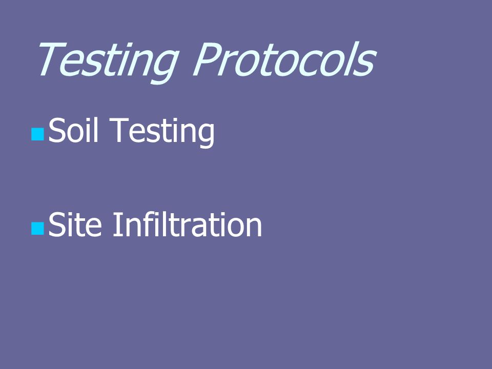Testing Protocols Soil Testing Site Infiltration