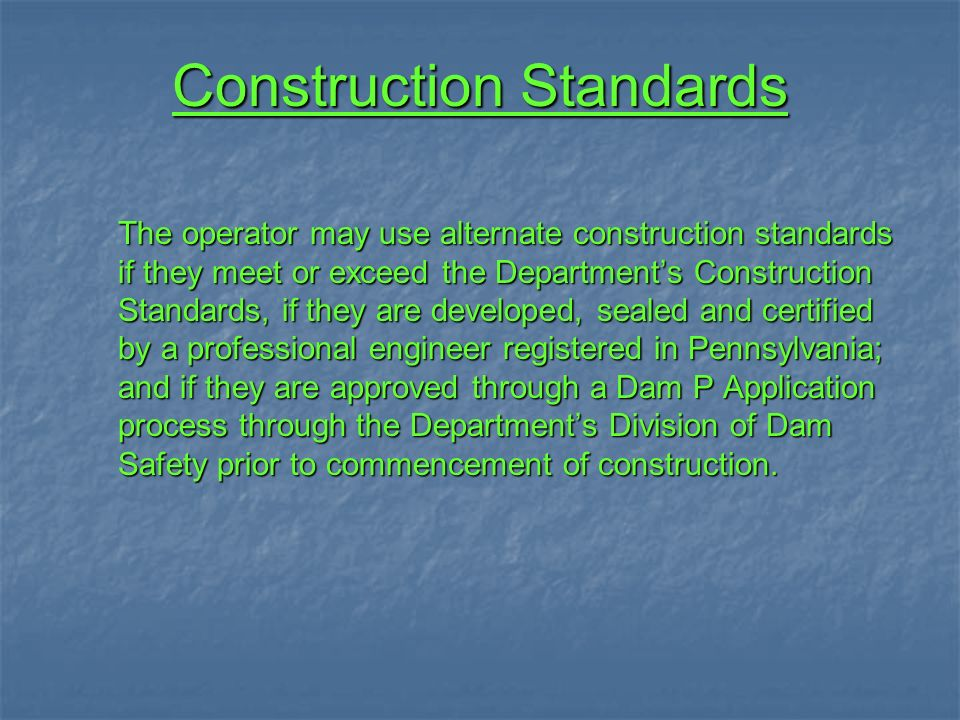 Construction Standards The operator may use alternate construction standards if they meet or exceed the Departments Construction Standards, if they ar