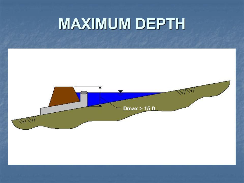 MAXIMUM DEPTH Dmax > 15 ft