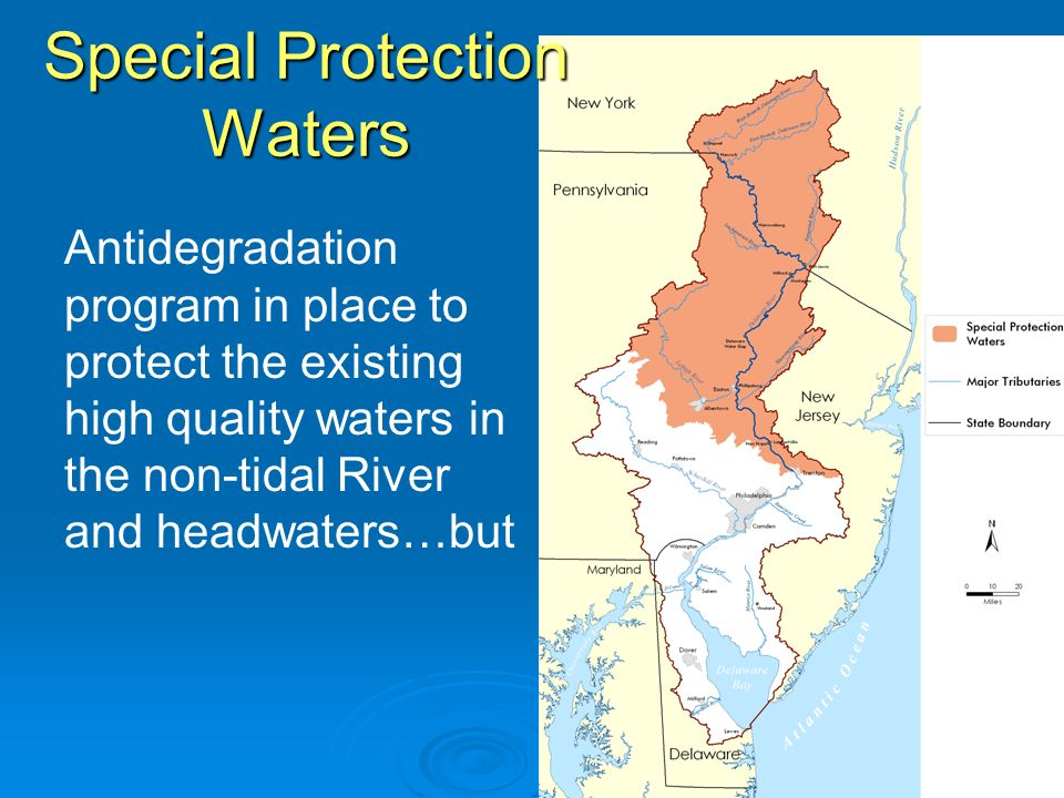 Special Protection Waters Antidegradation program in place to protect the existing high quality waters in the non-tidal River and headwaters…but
