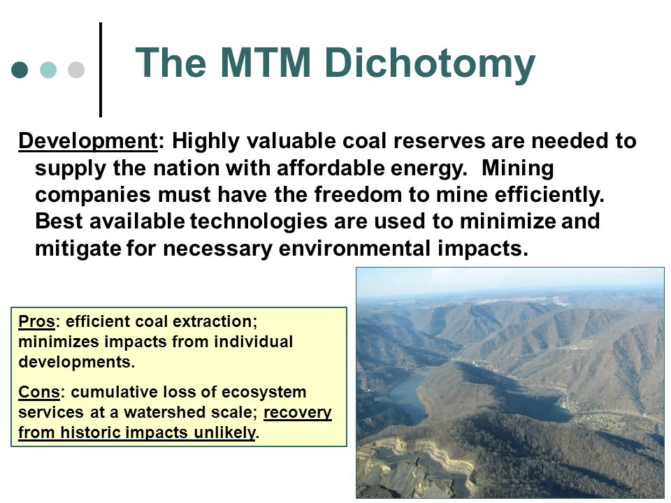 The MTM Dichotomy Development: Highly valuable coal reserves are needed to supply the nation with affordable energy. Mining companies must have the fr
