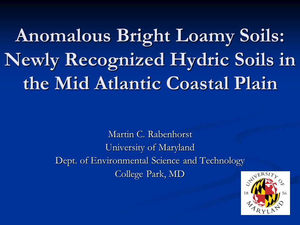 Anomalous Bright Loamy Soils: Newly Recognized Hydric Soils in the Mid Atlantic Coastal Plain Martin C.