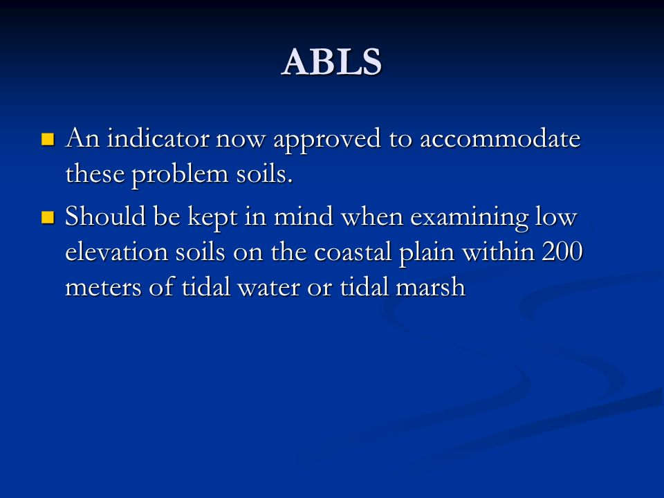 ABLS An indicator now approved to accommodate these problem soils.