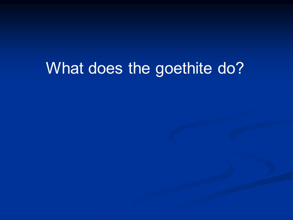 What does the goethite do