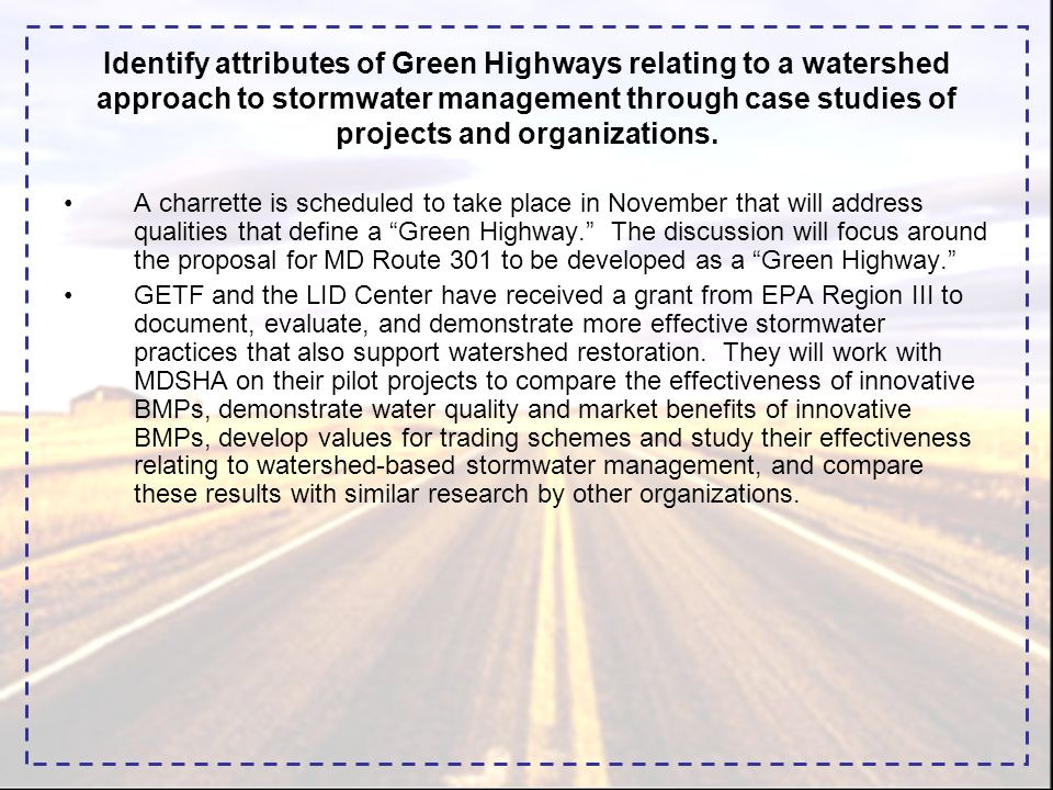 Identify attributes of Green Highways relating to a watershed approach to stormwater management through case studies of projects and organizations.
