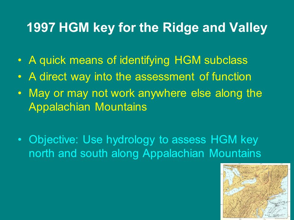 1997 HGM key for the Ridge and Valley A quick means of identifying HGM subclass A direct way into the assessment of function May or may not work anywh