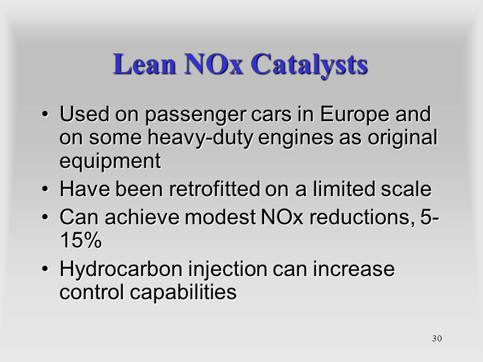 30 Lean NOx Catalysts Used on passenger cars in Europe and on some heavy-duty engines as original equipmentUsed on passenger cars in Europe and on som