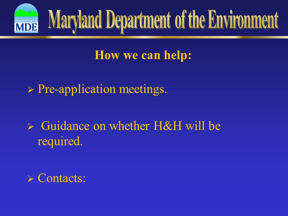 How we can help: Pre-application meetings. Guidance on whether H&H will be required. Contacts: