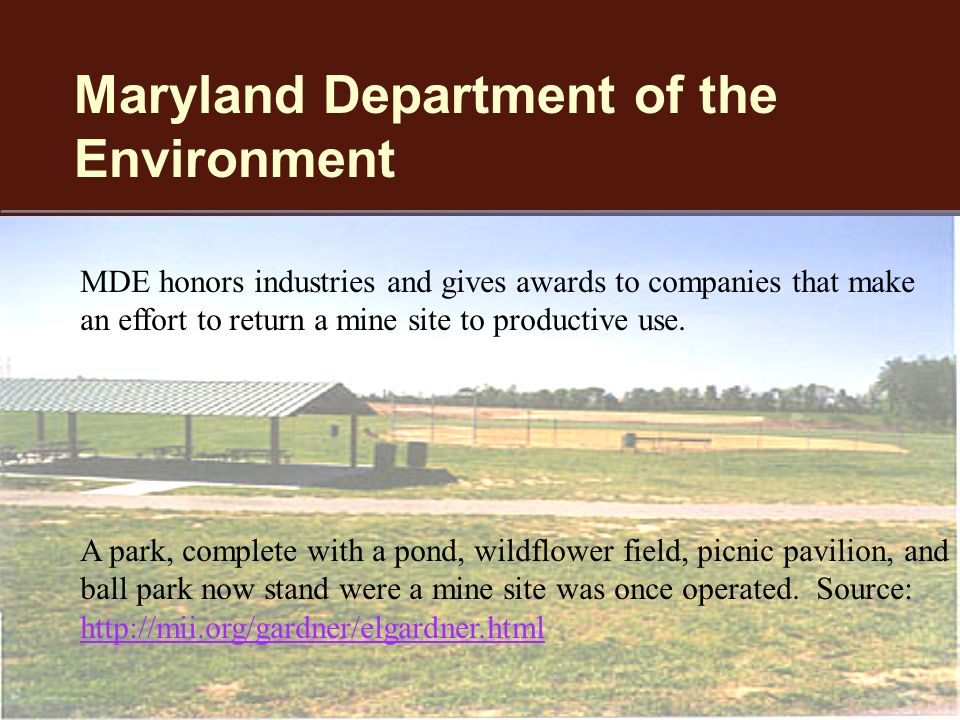 Maryland Department of the Environment MDE honors industries and gives awards to companies that make an effort to return a mine site to productive use.