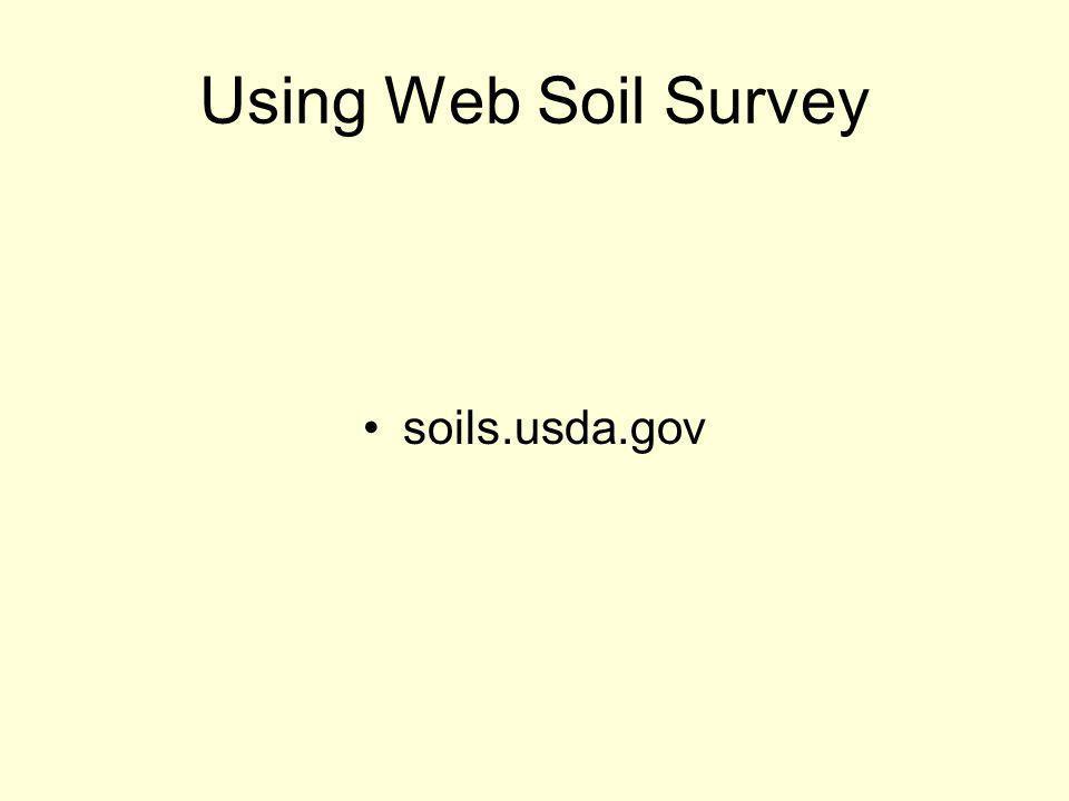Using Web Soil Survey soils.usda.gov