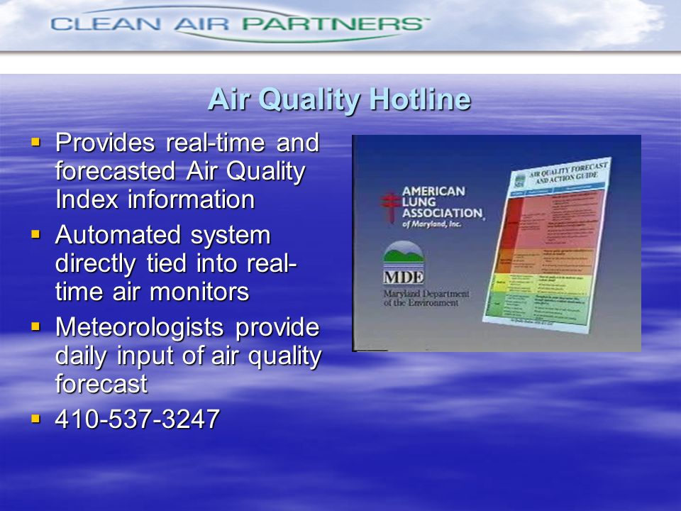 Air Quality Hotline Provides real-time and forecasted Air Quality Index information Provides real-time and forecasted Air Quality Index information Au