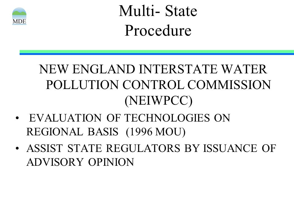 Multi- State Procedure NEW ENGLAND INTERSTATE WATER POLLUTION CONTROL COMMISSION (NEIWPCC) EVALUATION OF TECHNOLOGIES ON REGIONAL BASIS (1996 MOU) ASS