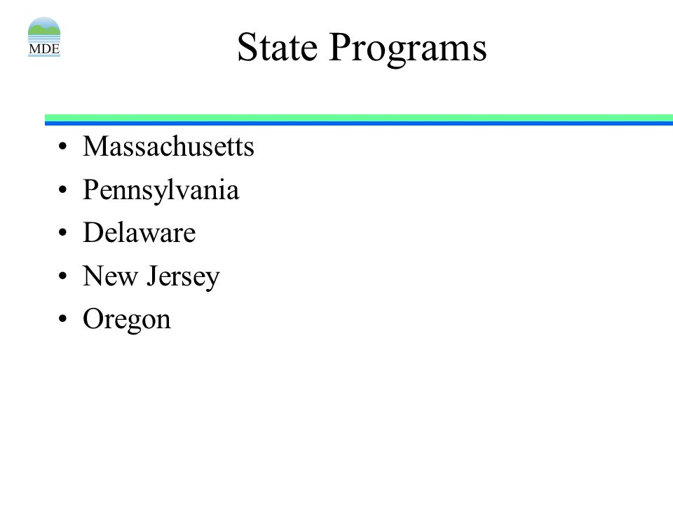 State Programs Massachusetts Pennsylvania Delaware New Jersey Oregon