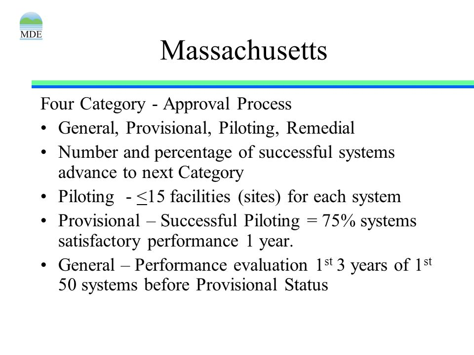 Massachusetts Four Category - Approval Process General, Provisional, Piloting, Remedial Number and percentage of successful systems advance to next Ca