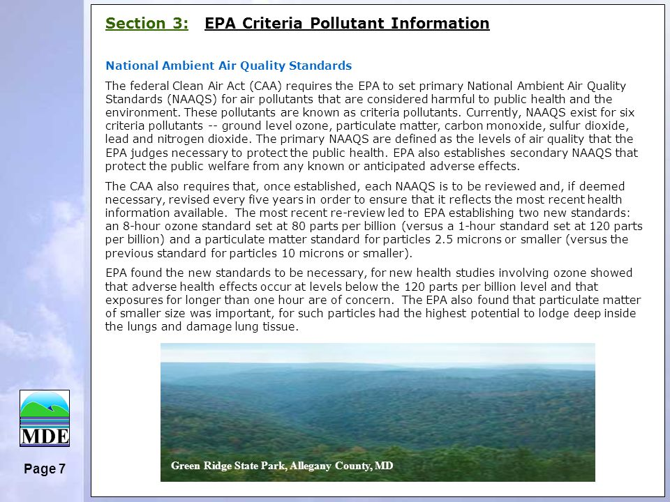 Page 7 Section 3: EPA Criteria Pollutant Information National Ambient Air Quality Standards The federal Clean Air Act (CAA) requires the EPA to set primary National Ambient Air Quality Standards (NAAQS) for air pollutants that are considered harmful to public health and the environment.