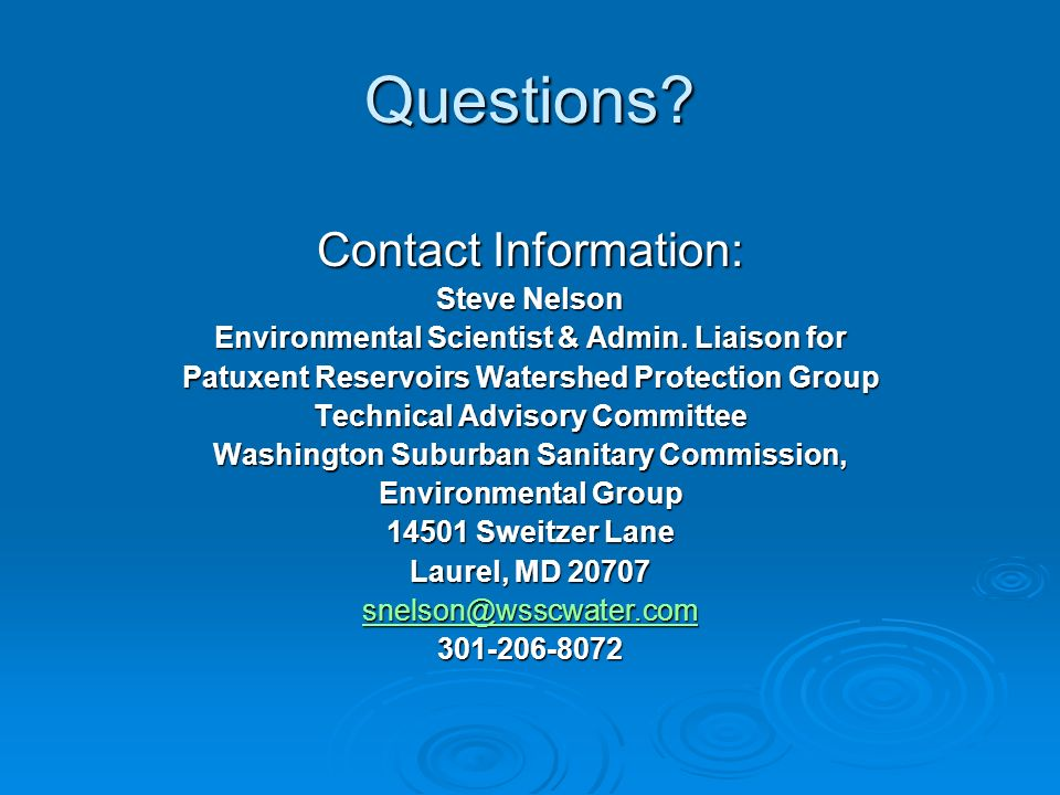 Questions. Contact Information: Steve Nelson Environmental Scientist & Admin.