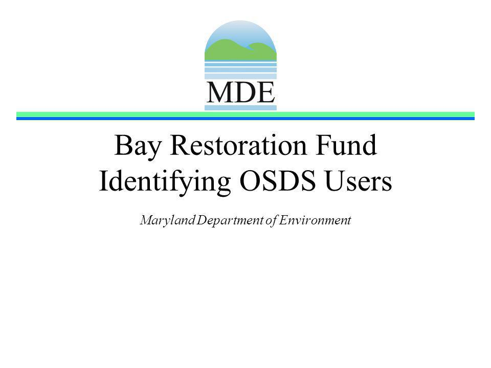 Bay Restoration Fund Identifying OSDS Users Maryland Department of Environment