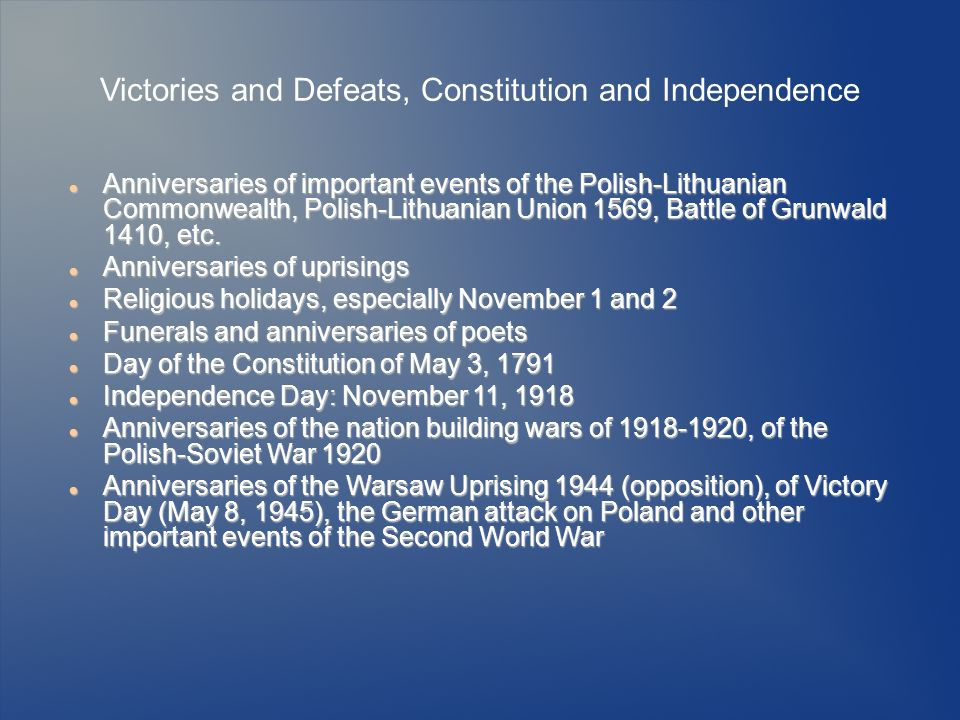 Victories and Defeats, Constitution and Independence Anniversaries of important events of the Polish-Lithuanian Commonwealth, Polish-Lithuanian Union 1569, Battle of Grunwald 1410, etc.