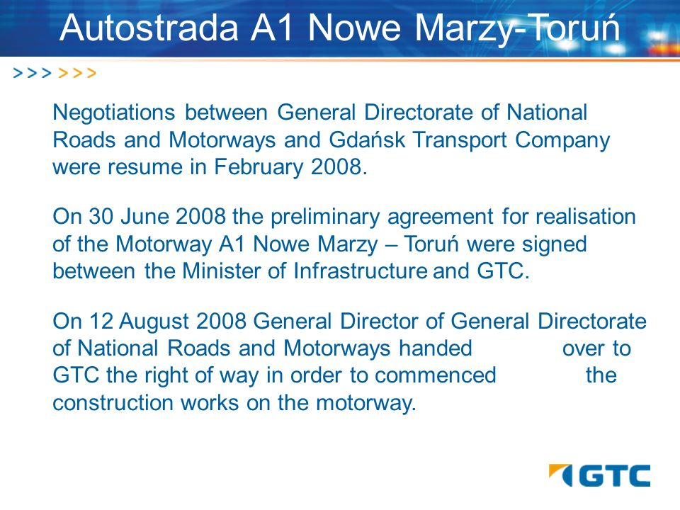Autostrada A1 Nowe Marzy-Toruń Negotiations between General Directorate of National Roads and Motorways and Gdańsk Transport Company were resume in Fe