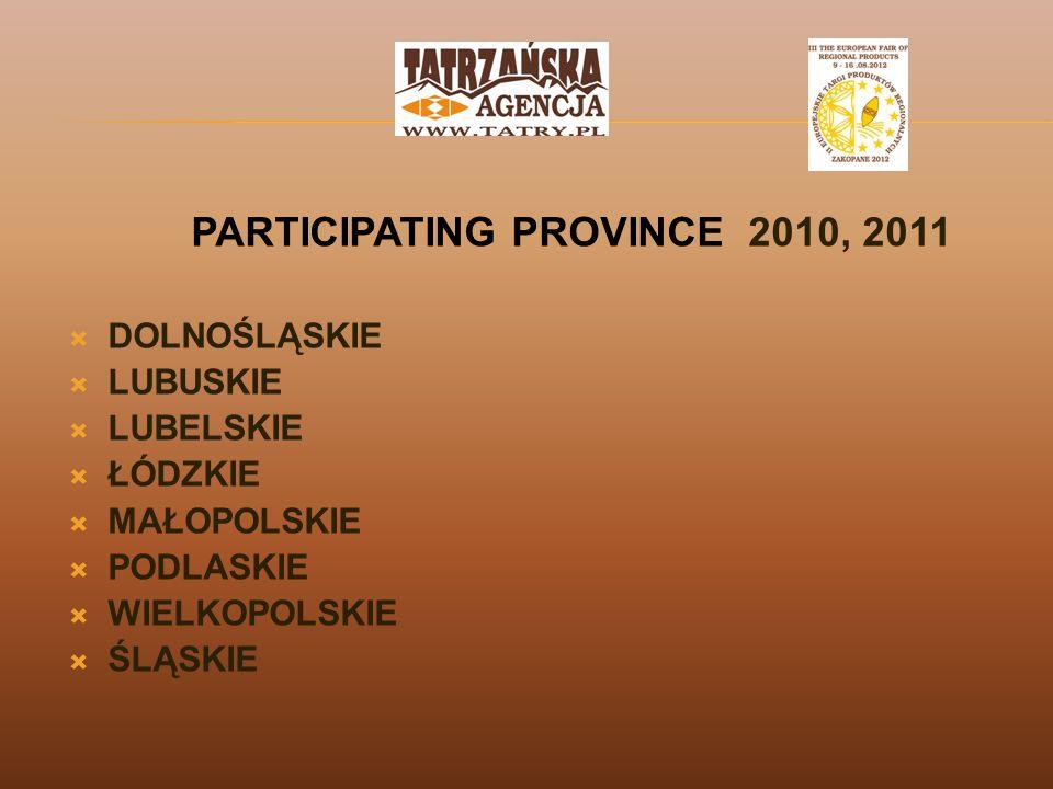 PARTICIPATING PROVINCE 2010, 2011 DOLNOŚLĄSKIE LUBUSKIE LUBELSKIE ŁÓDZKIE MAŁOPOLSKIE PODLASKIE WIELKOPOLSKIE ŚLĄSKIE