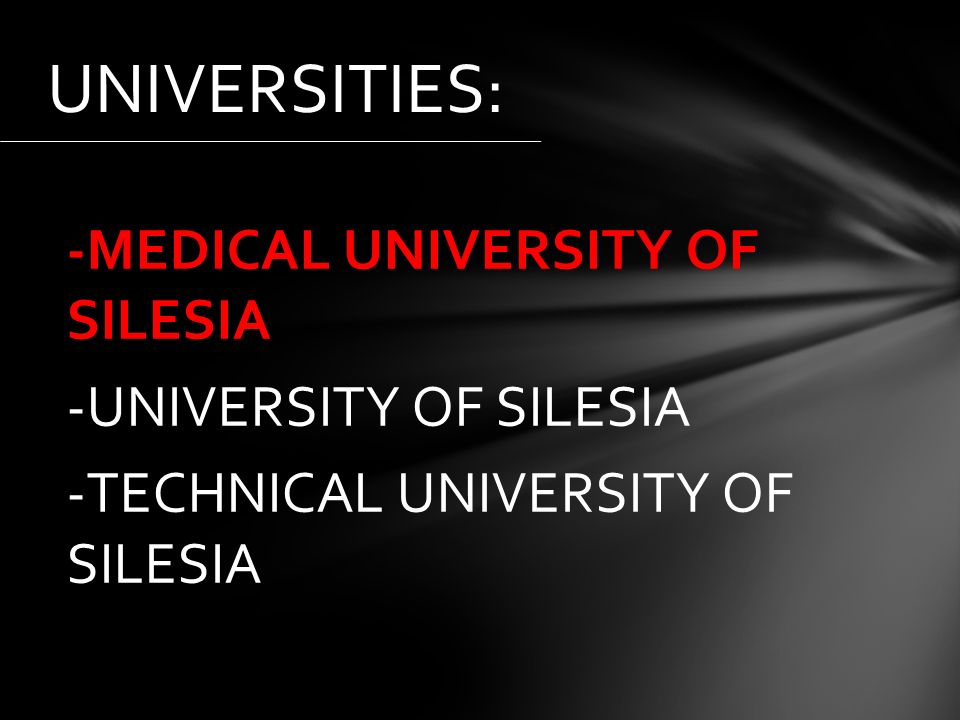 -MEDICAL UNIVERSITY OF SILESIA -UNIVERSITY OF SILESIA -TECHNICAL UNIVERSITY OF SILESIA UNIVERSITIES: