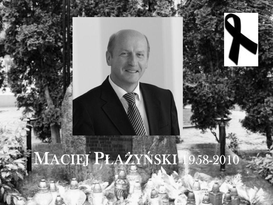 M ACIEJ P Ł A Ż Y Ń SKI 1958-2010