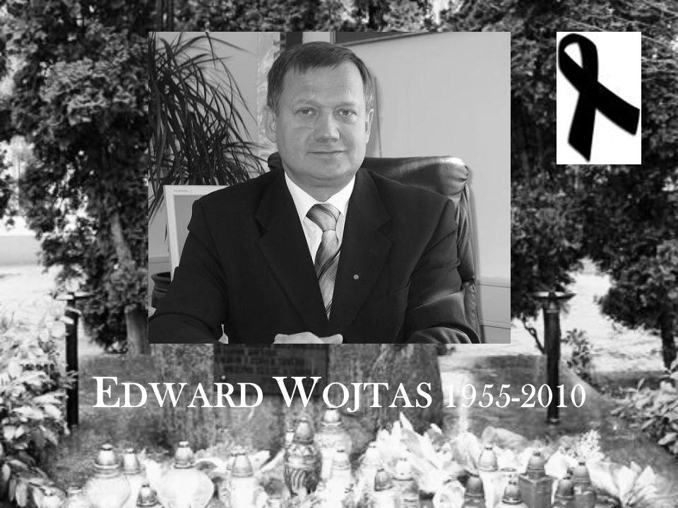 E DWARD W OJTAS 1955-2010