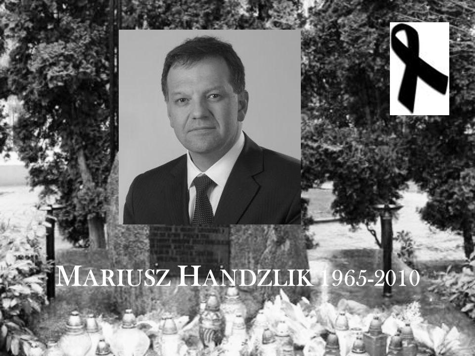 M ARIUSZ H ANDZLIK 1965-2010