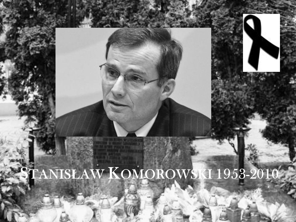 S TANIS Ł AW K OMOROWSKI 1953-2010