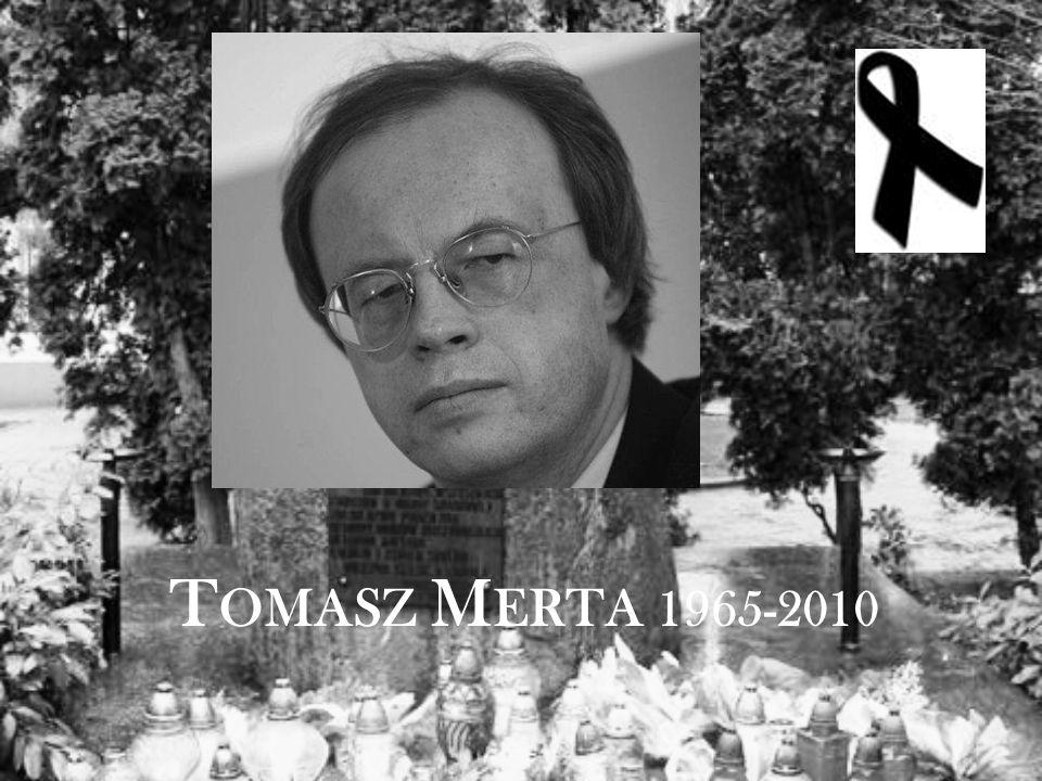 T OMASZ M ERTA 1965-2010