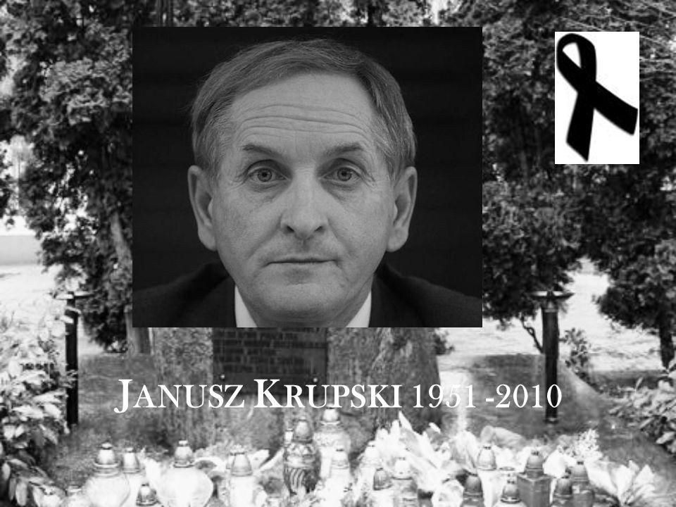 J ANUSZ K RUPSKI 1951 -2010