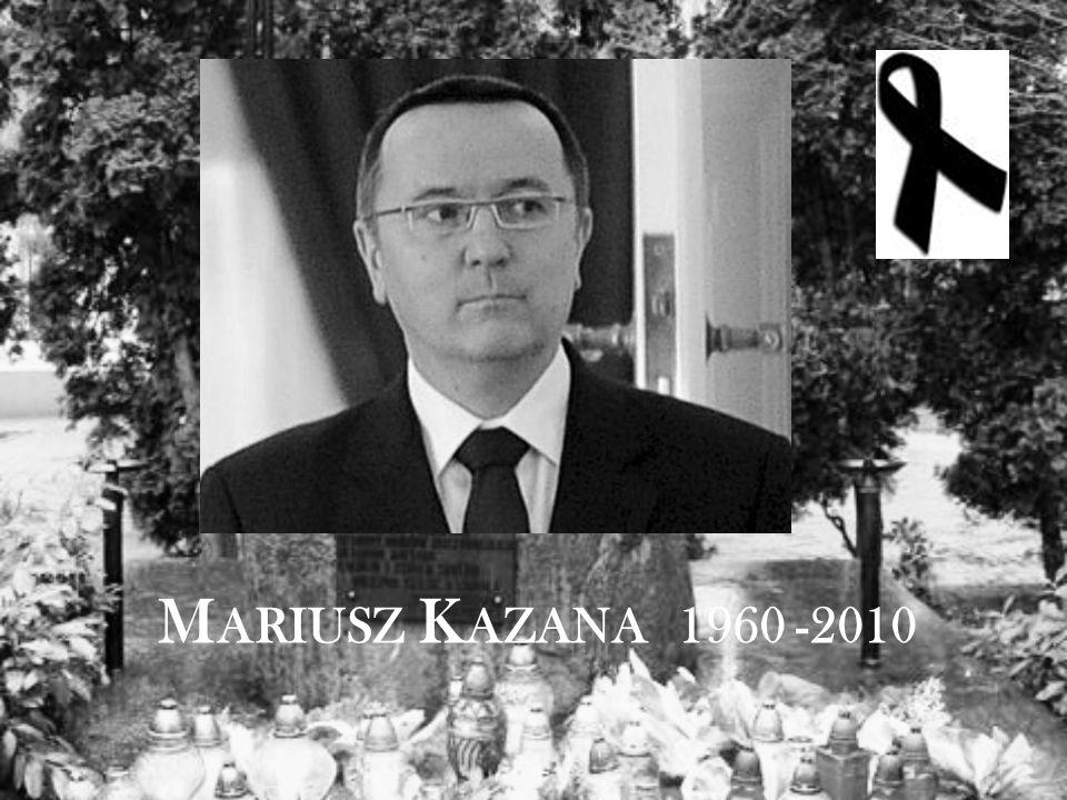 M ARIUSZ K AZANA 1960 -2010