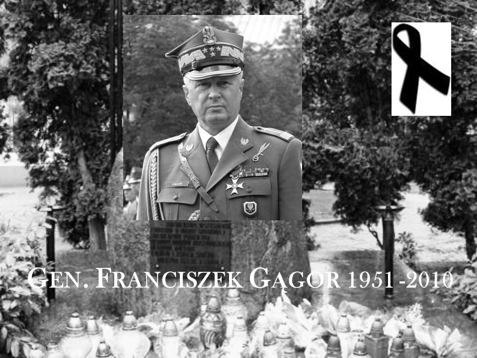 G EN. F RANCISZEK G Ą GOR 1951 -2010