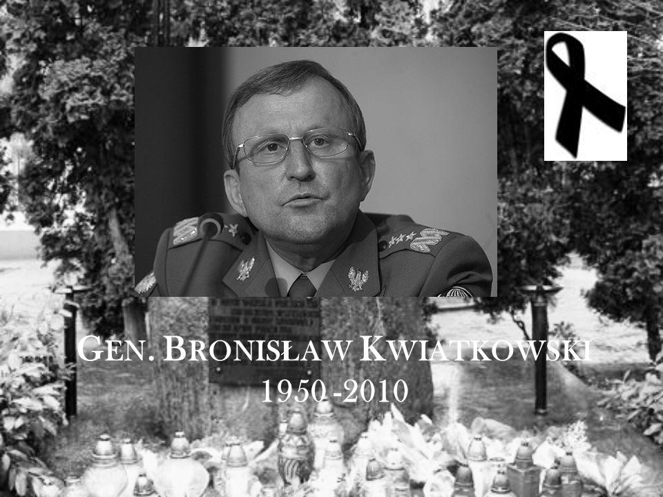 G EN. B RONIS Ł AW K WIATKOWSKI 1950 -2010