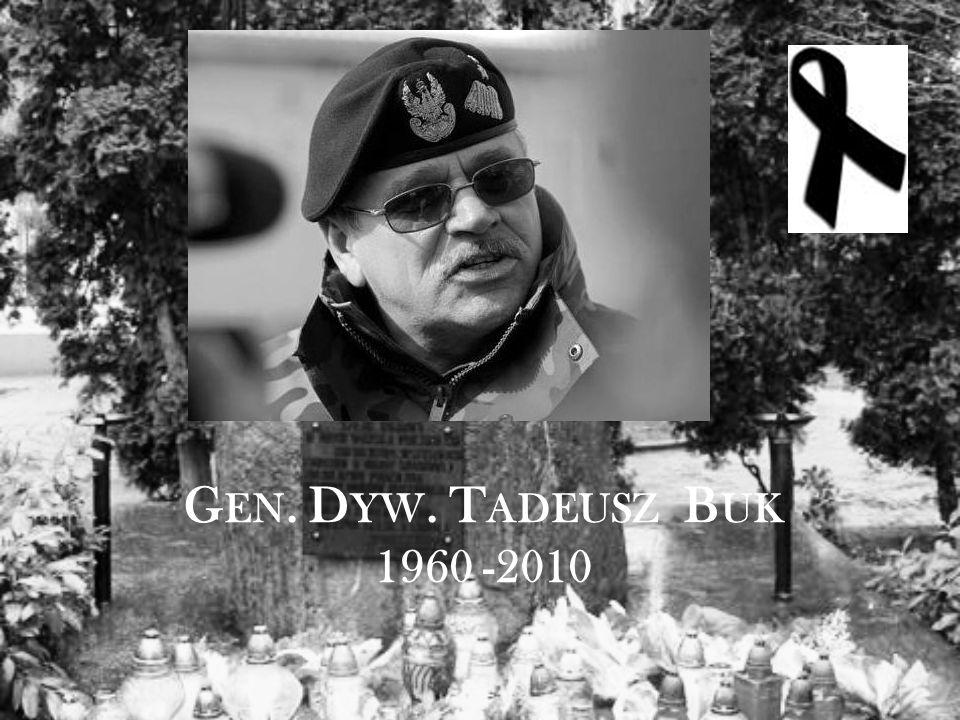 G EN. D YW. T ADEUSZ B UK 1960 -2010