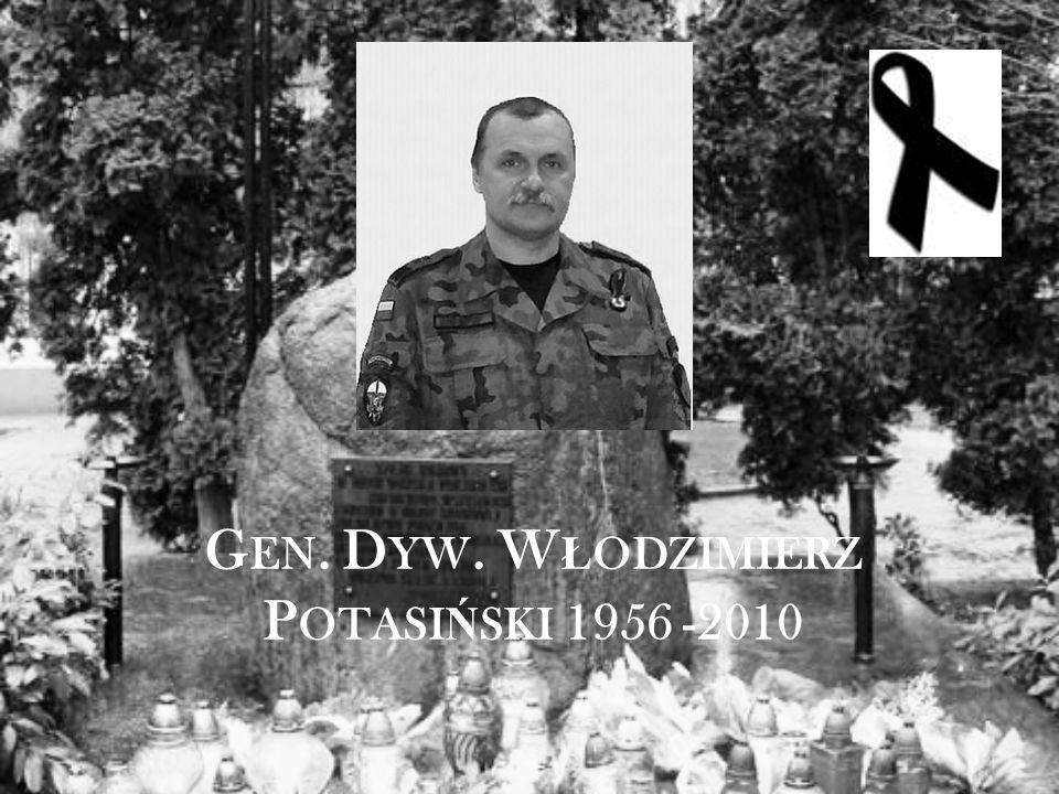 G EN. D YW. W Ł ODZIMIERZ P OTASI Ń SKI 1956 -2010
