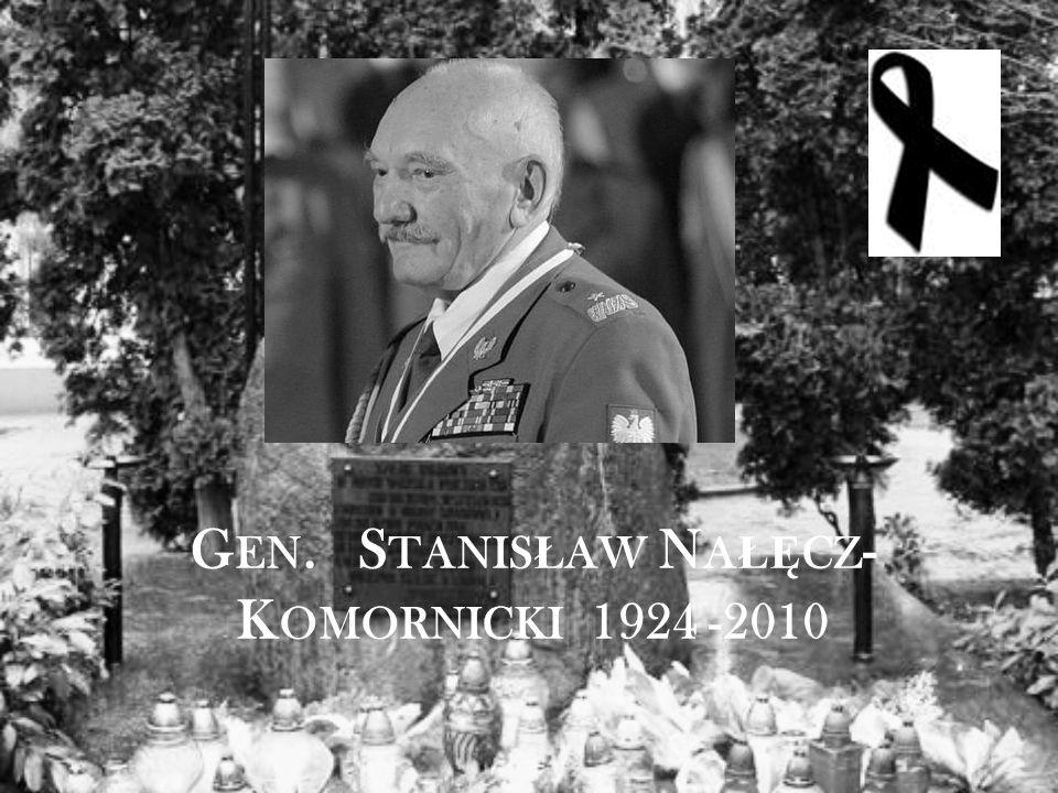 G EN. S TANIS Ł AW N A ŁĘ CZ - K OMORNICKI 1924 -2010