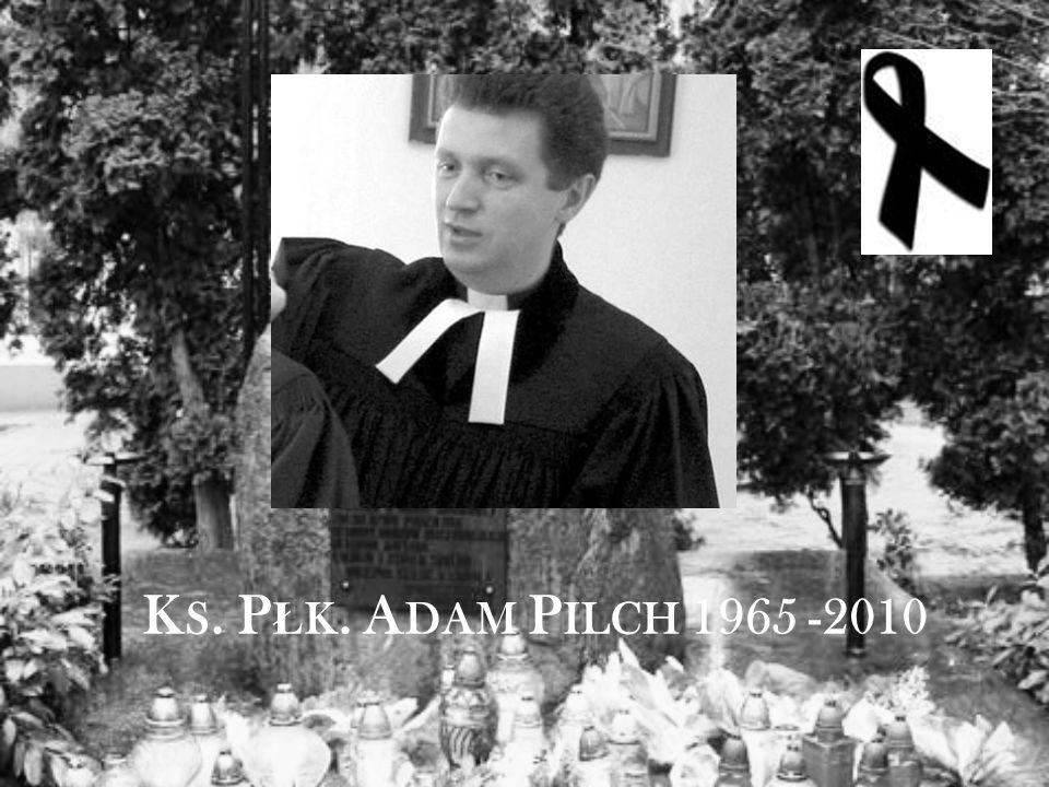 K S. P Ł K. A DAM P ILCH 1965 -2010