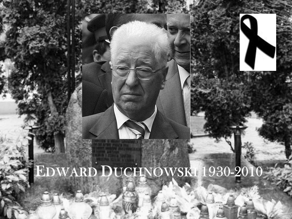 E DWARD D UCHNOWSKI 1930-2010