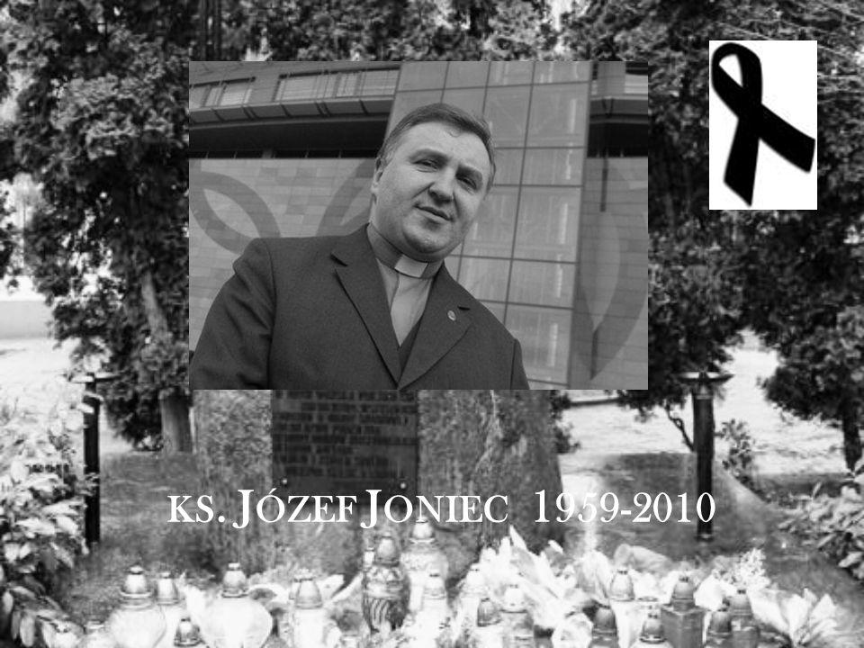 KS. J ÓZEF J ONIEC 1 959-2010